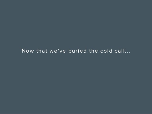 Why It's Time to Kill the Cold Call Once and For All Slide 36