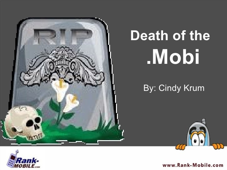 Death of the  .Mobi By: Cindy Krum