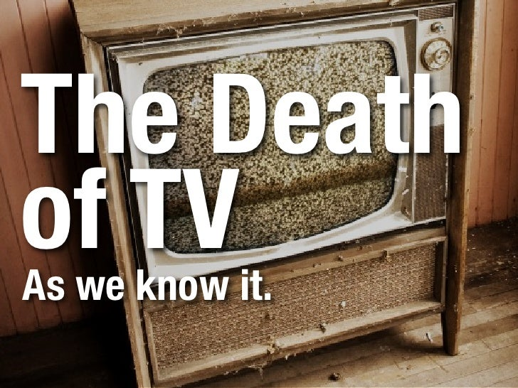 The Death of TV As we know it.