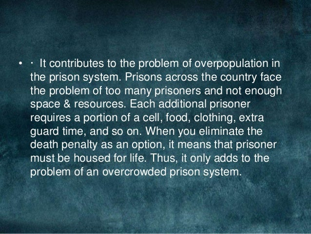 Overpopulation in prisons death penalty