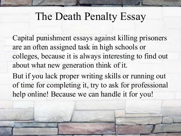 Death Penalty Essay Against  The Death Penalty Essay Capital Punishment Essays Against
