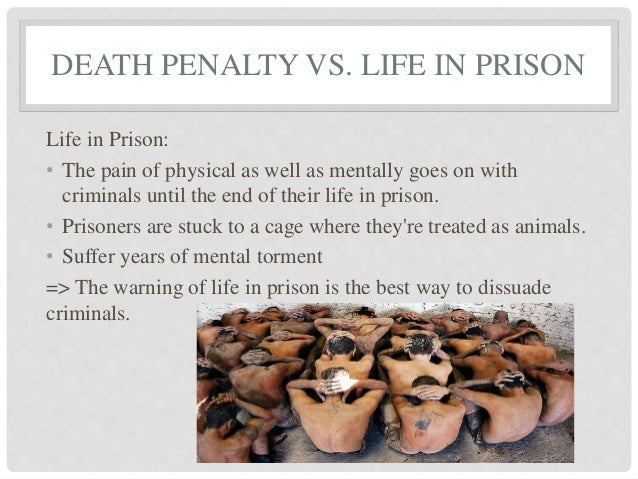 death penalty vs life in prison essay 250000 free death penalty vs life imprisonment papers & death penalty vs life imprisonment essays at #1 essays bank since 1998 biggest and the best essays.