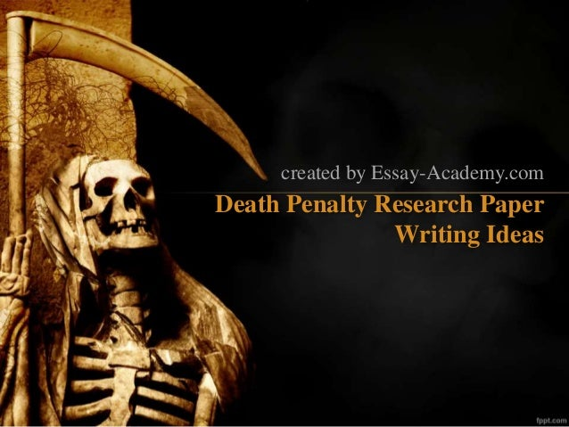 How to write a research paper on death penalty?