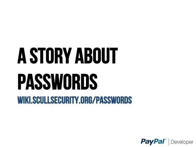 A STORY ABOUT PASSWORDS WIKI.SCULLSECURITY.ORG/PASSWORDS