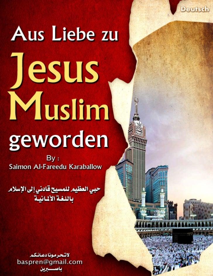 Aus Liebe zu Jesus   Muslim geworden Simon Alfredo Caraballo                 -          A.Mary.A             übersetzt von...