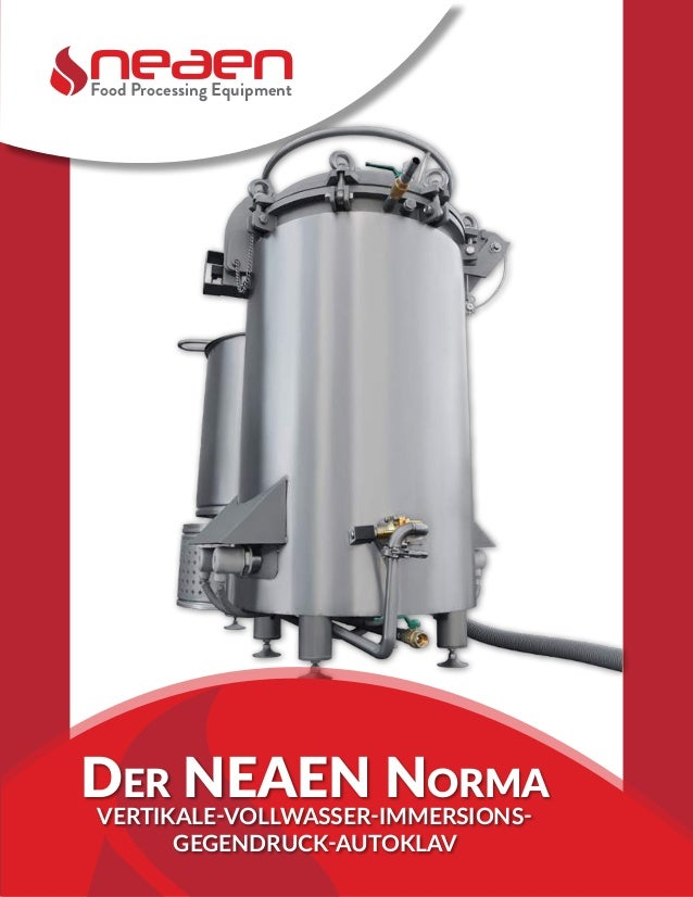 Food Processing Equipment Der NEAEN Norma VERTIKALE-VOLLWASSER-IMMERSIONS- GEGENDRUCK-AUTOKLAV