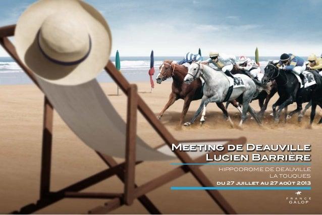 Meeting de Deauville Lucien Barrière hippodrome de deauville la touques du 27 juillet au 27 août 2013