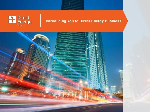 Introducing You to Direct Energy Business