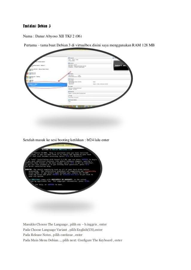 Instalasi Debian 3 Nama : Danar Abyoso XII TKJ 2 (06) Pertama – tama buat Debian 3 di virtualbox disini saya menggunakan R...