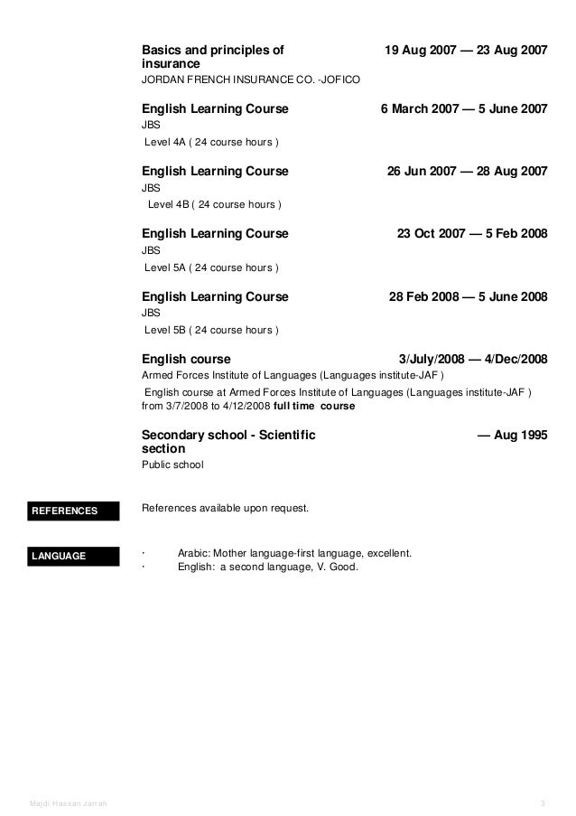Basics and principles of insurance 19 Aug 2007 — 23 Aug 2007 English Learning Course 6 March 2007 — 5 June 2007 English Le...