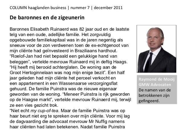 COLUMN haaglanden business | nummer 7 | december 2011De baronnes en de zigeunerinBaronnes Elisabeth Ruinaerd was 82 jaar o...