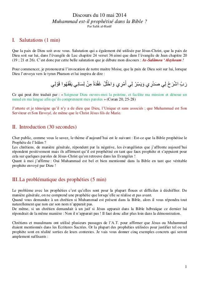 1 Discours du 10 mai 2014 Muhammad est-il prophétisé dans la Bible ? Par Salik al-Hanîf I. Salutations (1 min) Que la paix...
