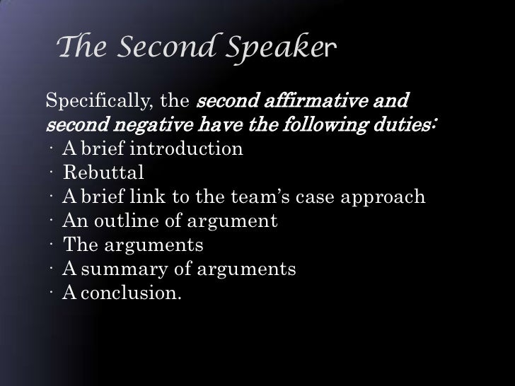 rebuttal affirmative 1ac (first affirmative constructive) – 7 minutes  attack and question the  affirmative's contentions/evidence  1ar (first affirmative rebuttal) - 4 minutes.
