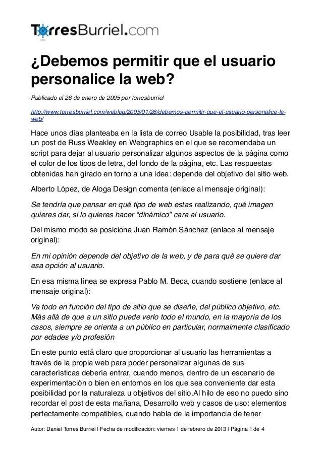 ¿Debemos permitir que el usuariopersonalice la web?Publicado el 26 de enero de 2005 por torresburrielhttp://www.torresburr...