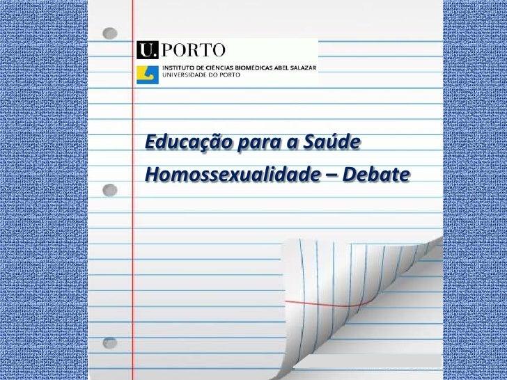 Educação para a SaúdeHomossexualidade – Debate