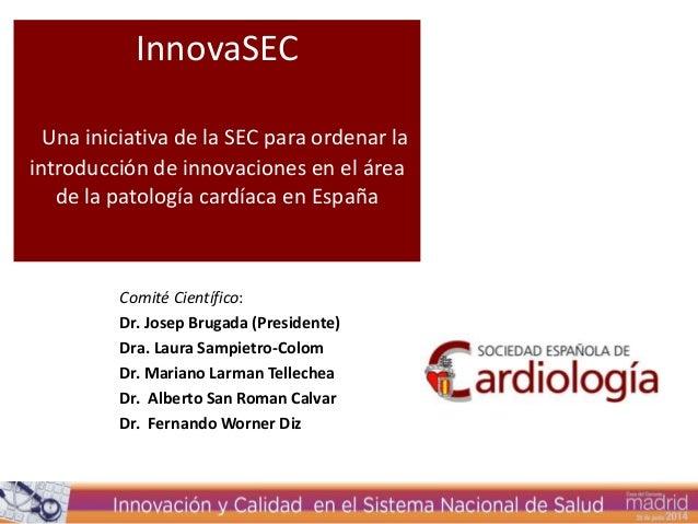 InnovaSEC Una iniciativa de la SEC para ordenar la introducción de innovaciones en el área de la patología cardíaca en Esp...