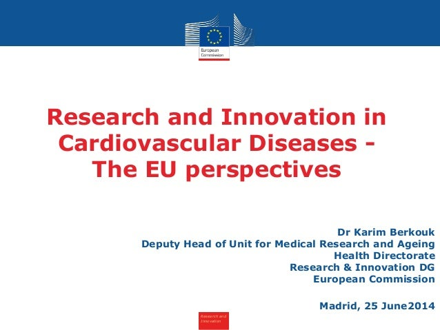 Research and Innovation Dr Karim Berkouk Deputy Head of Unit for Medical Research and Ageing Health Directorate Research &...