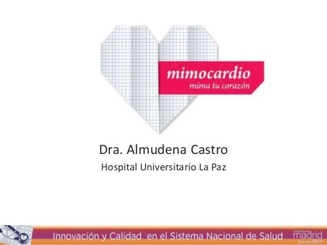 Dra. Almudena Castro Hospital Universitario La Paz
