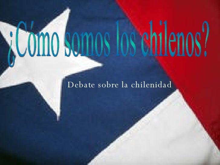 ¿Cómo somos los chilenos? Debate sobre la chilenidad