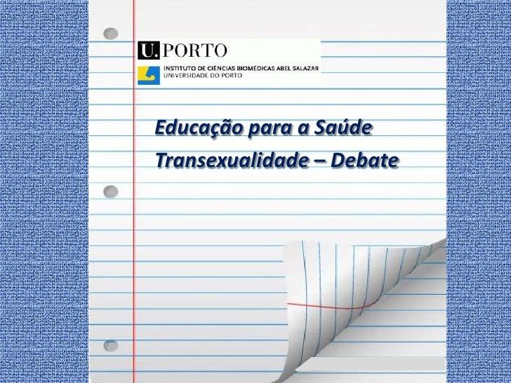 Educação para a SaúdeTransexualidade – Debate