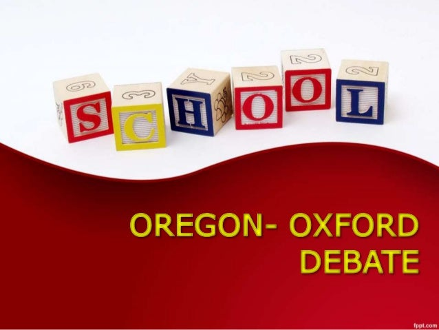 oxford oregon debate First aaai oxford-style debate saturday, february 3  please join as for a rabble-rousing hour of oxford-style debate  (oregon state university.