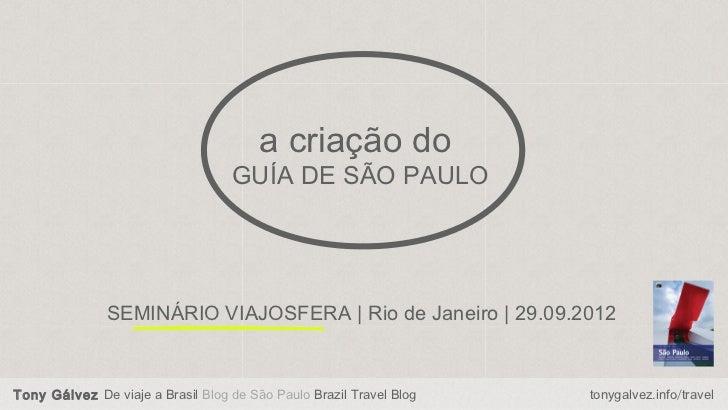 a criação do                                   GUÍA DE SÃO PAULO               SEMINÁRIO VIAJOSFERA | Rio de Janeiro | 29....