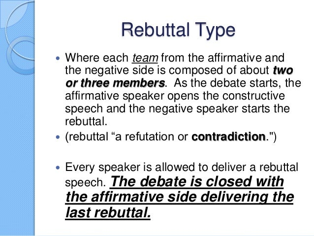 rebuttal affirmative (2a) affirmative rebuttal: following the claims outlined by the 1a, use different evidence and reasoning to form arguments supporting each of those claims refute the arguments of the 1n refute the arguments of the 1n.