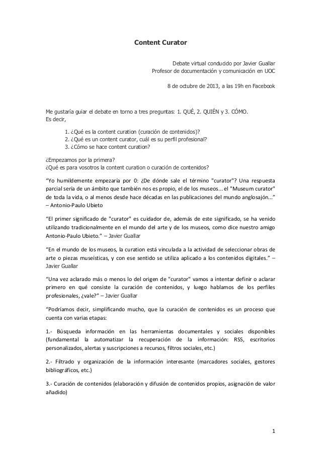 1 Content Curator Debate virtual conducido por Javier Guallar Profesor de documentación y comunicación en UOC 8 de octubre...