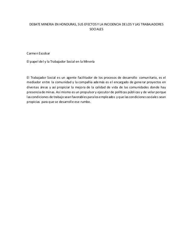 DEBATE MINERIA EN HONDURAS, SUS EFECTOS Y LA INCIDENCIA DE LOS Y LAS TRABAJADORES  SOCIALES  Carmen Escobar  El papel del ...