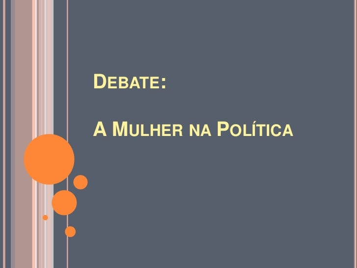 DEBATE:A MULHER NA POLÍTICA