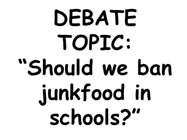 Debate on junkfood