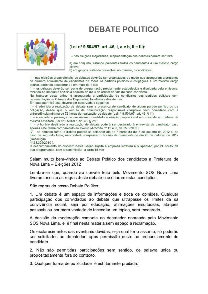 DEBATE POLITICO                          (Lei nº 9.504/97, art. 46, I, a e b, II e III):                          I – nas ...
