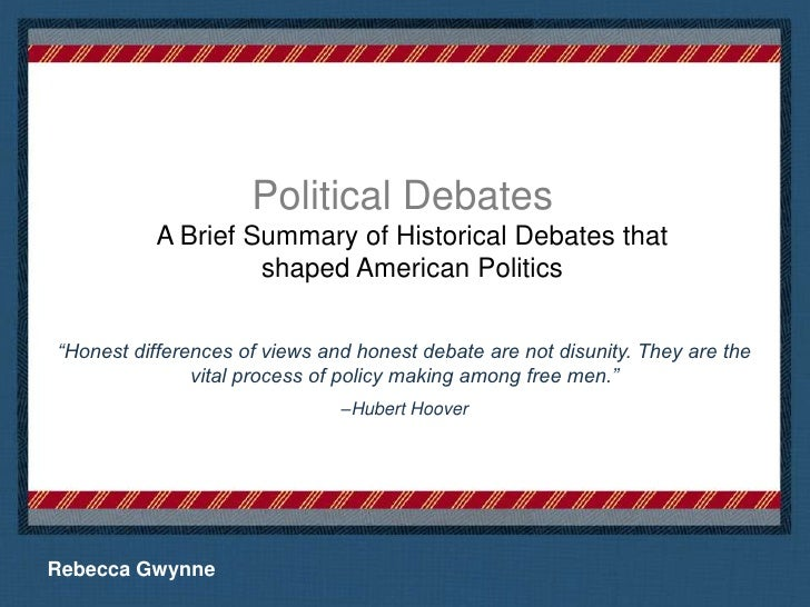 "Political Debates<br />A Brief Summary of Historical Debates that shaped American Politics<br />""Honest differences of vie..."