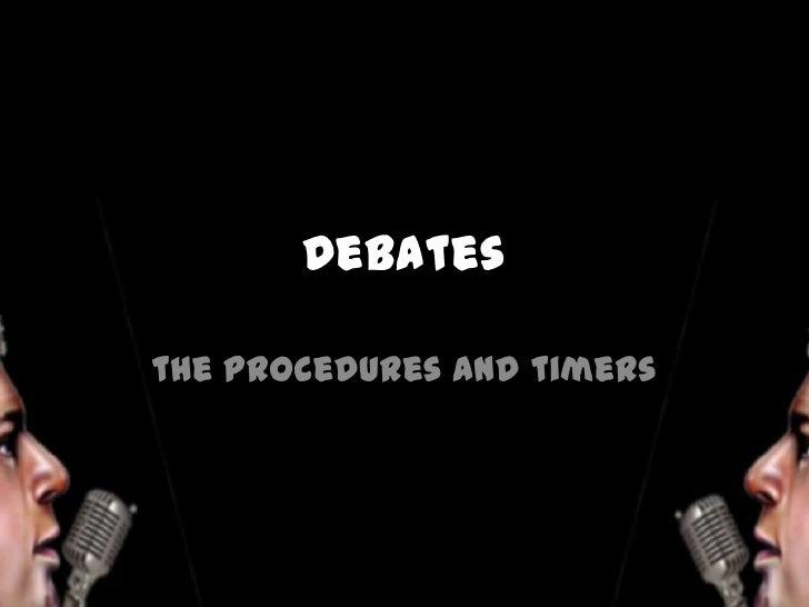Debatesthe procedures and timers