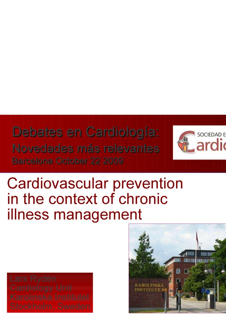Diabetes and the Heart Meet the experts August 30 2009 Cardiovascular prevention in the context of chronic illness managem...