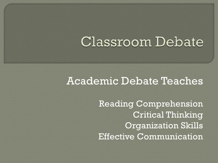Academic Debate Teaches Reading Comprehension Critical Thinking Organization Skills Effective Communication