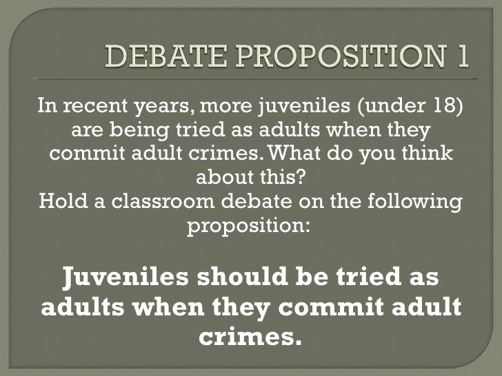 trying juveniles as adults pros and cons There's not been a lot of extensive research into the impact of laws making it easier to try kids as adults for trying some juvenile offenders in adult.