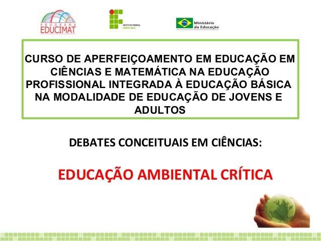 CURSO DE APERFEIÇOAMENTO EM EDUCAÇÃO EM CIÊNCIAS E MATEMÁTICA NA EDUCAÇÃO PROFISSIONAL INTEGRADA À EDUCAÇÃO BÁSICA NA MODA...
