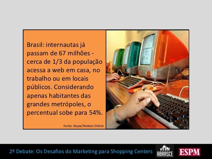 Brasil: internautas já passam de 67 milhões - cerca de 1/3 da população acessa a web em casa, no trabalho ou em locais púb...