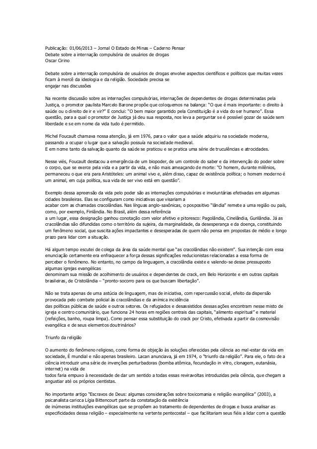 Publicação: 01/06/2013 – Jornal O Estado de Minas – Caderno Pensar Debate sobre a internação compulsória de usuários de dr...