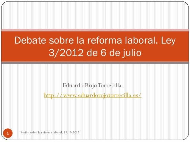 Debate sobre la reforma laboral. 19.10.2012.