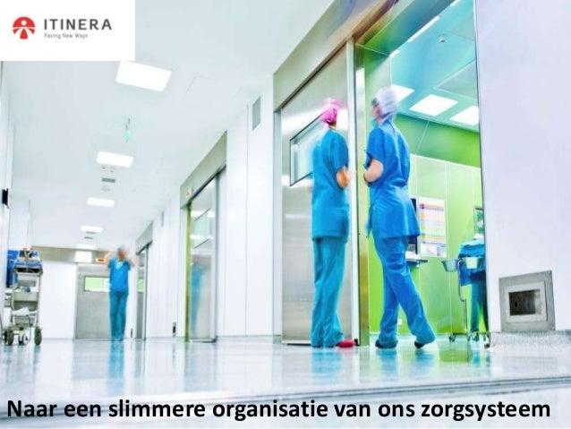 Naar een slimmere organisatie van ons zorgsysteem