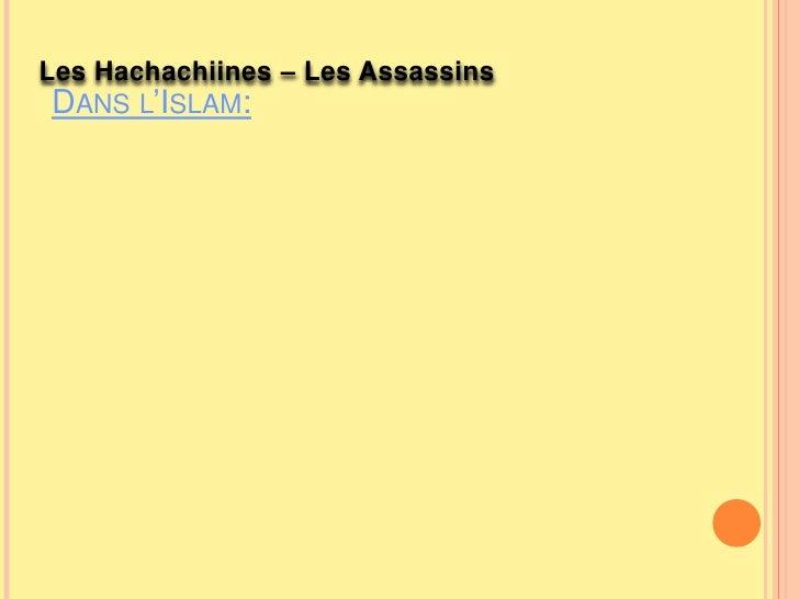 Les Hachachiines – Les Assassins<br />Dans l'Islam:<br />
