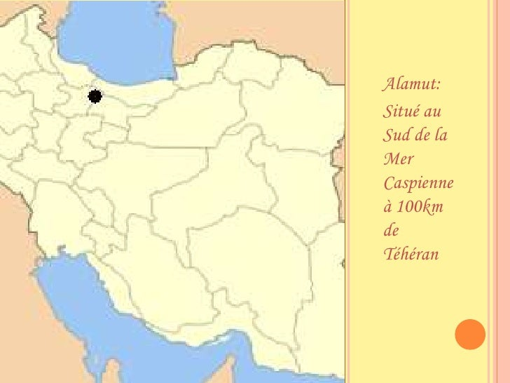 Alamut:<br />Situé au Sud de la Mer Caspienne à 100km de Téhéran<br />