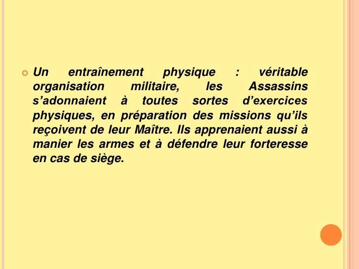 Un entraînement physique : véritable organisation militaire, les Assassins s'adonnaient à toutes sortes d'exercices physiq...