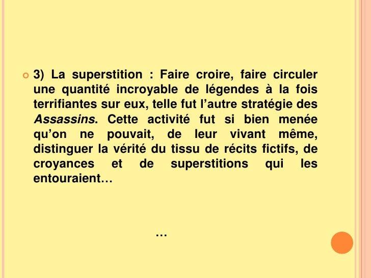 3)La superstition : Faire croire, faire circuler une quantité incroyable de légendes à la fois terrifiantes sur eux, tell...