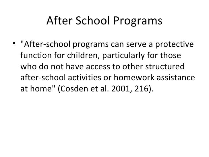 After School Programs <ul><li>&quot;After-school programs can serve a protective function for children, particularly for t...