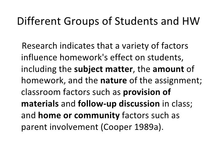 Different Groups of Students and HW <ul><li>Research indicates that a variety of factors influence homework's effect on st...