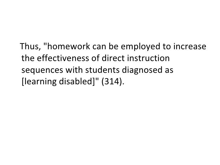 <ul><li>Thus, &quot;homework can be employed to increase the effectiveness of direct instruction sequences with students d...