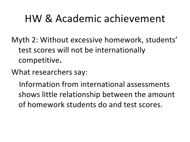 HW & Academic achievement <ul><li>Myth 2: Without excessive homework, students' test scores will not be internationally co...